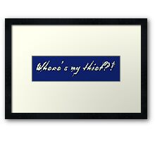 Where's My Thief?! Framed Print