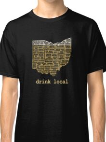 Drink Local - Ohio Beer Shirt Classic T-Shirt