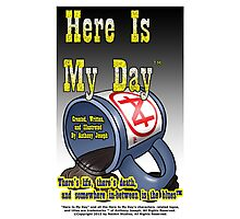 Here Is My Day™ with slogan Photographic Print