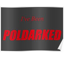 I've Been Poldarked Poster