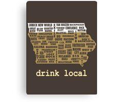 Drink Local - Iowa Beer Shirt Canvas Print