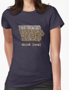 Drink Local - Iowa Beer Shirt Womens Fitted T-Shirt