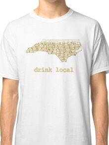 Drink Local - North Carolina Beer Shirt Classic T-Shirt