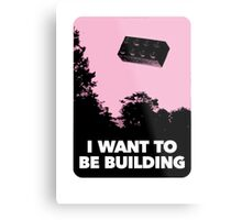I Want to be Building… Metal Print