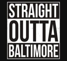 Straight Outta Baltimore T-Shirt