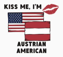 Kiss Me I'm Austrian American Kids Clothes