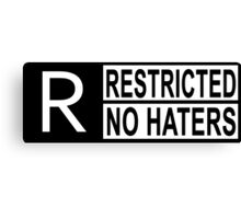 Restricted - no haters Canvas Print