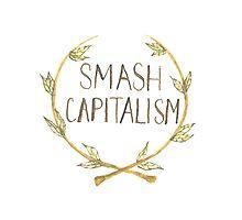 Smash Capitalism Photographic Print