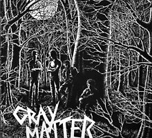 GRAY MATTER - FOOD FOR THOUGHT AND TAKE IT BACK by OUTERHEAVEN19XX