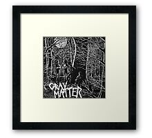 GRAY MATTER - FOOD FOR THOUGHT AND TAKE IT BACK Framed Print