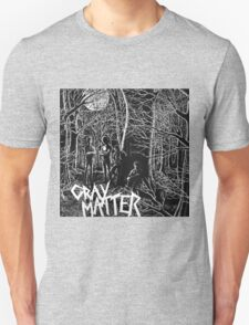 GRAY MATTER - FOOD FOR THOUGHT AND TAKE IT BACK Unisex T-Shirt