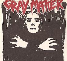GRAY MATTER - GRAY MATTER by OUTERHEAVEN19XX