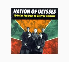 NATION OF ULYSSES - 13 POINT PROGRAM TO DESTROY AMERICA Unisex T-Shirt