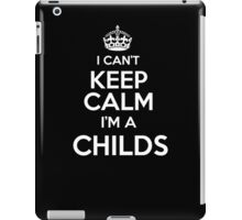 Surname or last name Childs? I can't keep calm, I'm a Childs! iPad Case/Skin