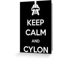 Keep calm and Cylon Greeting Card