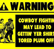 Cowboy Fighting Warning - Yellow by tommytidalwave