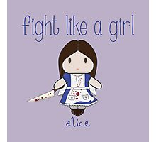 Fight Like a Girl - Mad Girl Photographic Print
