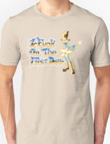 I Funk on the First Date Unisex T-Shirt