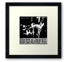 THE FAITH - SUBJECT TO CHANGE Framed Print