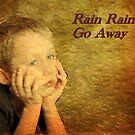 Rain Rain Go Away by JacquiK