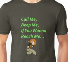 Call Me, Beep Me, If You Wanna Reach Me - Kim Possible Unisex T-Shirt
