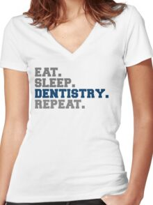 Eat Sleep Dentistry Repeat Women's Fitted V-Neck T-Shirt