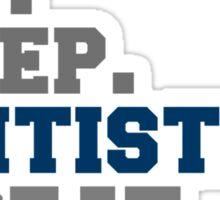 Eat Sleep Dentistry Repeat Sticker