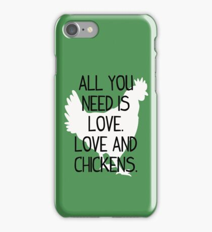 All You Need is Love. Love and Chickens. iPhone Case/Skin