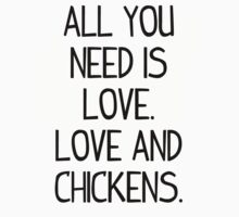 All You Need is Love. Love and Chickens. One Piece - Short Sleeve