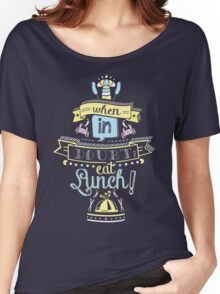 When in Doubt, Eat Lunch! Tee Women's Relaxed Fit T-Shirt
