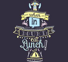 When in Doubt, Eat Lunch! Tee T-Shirt