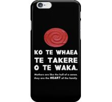 Mothers Are the Heart of the Family, Maori Proverb (black background) iPhone Case/Skin