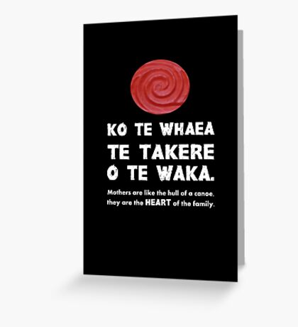 Mothers Are the Heart of the Family, Maori Proverb (black background) Greeting Card