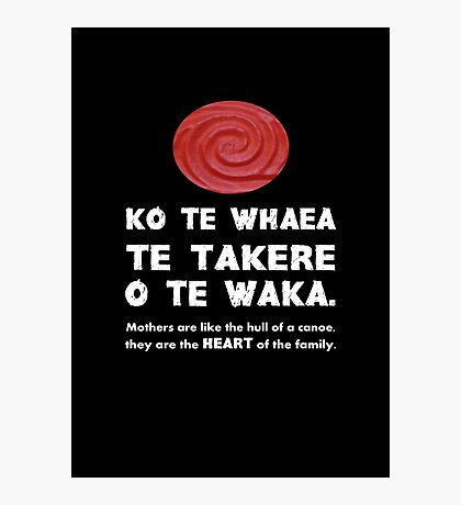 Mothers Are the Heart of the Family, Maori Proverb (black background) Photographic Print