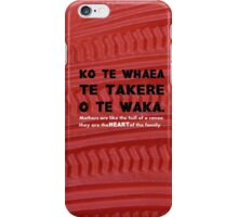 Mothers Are the Heart of the Family, Maori Proverb with carving iPhone Case/Skin
