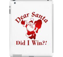 Santa Did I Win? iPad Case/Skin