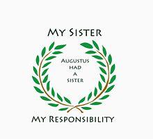 My Sister, My Responsibity Unisex T-Shirt