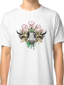 WE ARE KINGS Classic T-Shirt