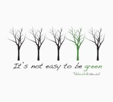 ITS NOT EASY TO BE GREEN by Melanated