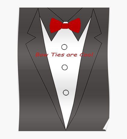 Bow Ties are Cool Tux Poster