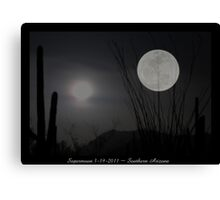 "Super ""Desert"" Moon in Southern Arizona Canvas Print"