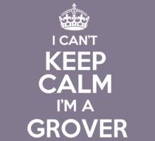 Surname or last name Grover? I can't keep calm, I'm a Grover! Kids Clothes