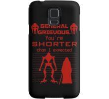 You're Shorter Than I Expected Samsung Galaxy Case/Skin