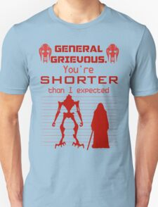 You're Shorter Than I Expected Unisex T-Shirt