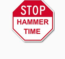 Stop. Hammer time. Unisex T-Shirt
