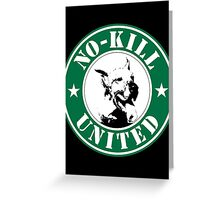 NO-KILL UNITED : LOGO Greeting Card
