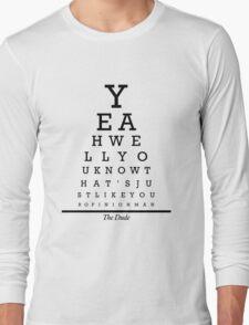 The Big Lebowski Eye Chart Long Sleeve T-Shirt