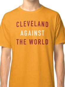 Cleveland Against the World - Cavs Yellow Classic T-Shirt