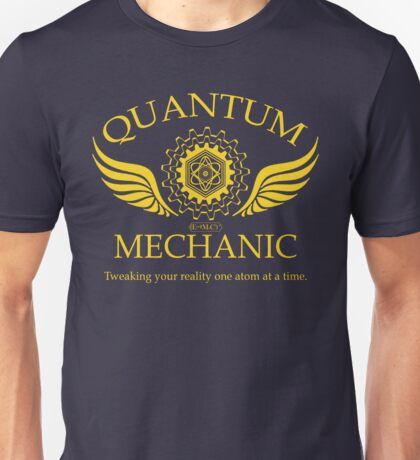 QUANTUM MECHANIC Unisex T-Shirt