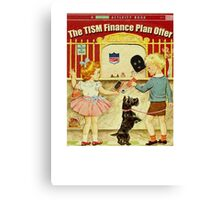 The TISM Finance Plan Offer Canvas Print